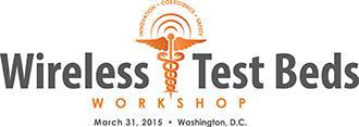 FCC and FDA Wireless Test Beds Workshop Recap
