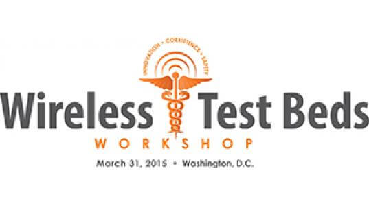 FCC and FDA Wireless Test Beds Workshop Recap