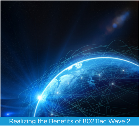 Realizing the Benefits of 802.11ac Wave 2 White Paper