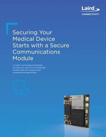 Securing Your Medical Device Starts with a Secure Communications Module