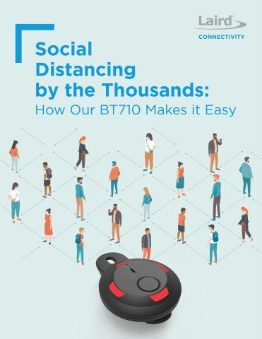 Social Distancing by the Thousands - How our BT710 Makes it Easy