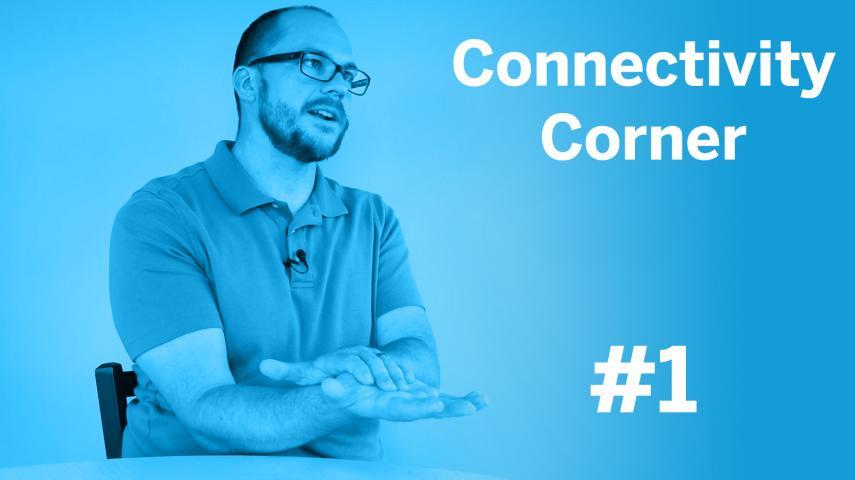Connectivity Corner Episode 1 Thumbnail