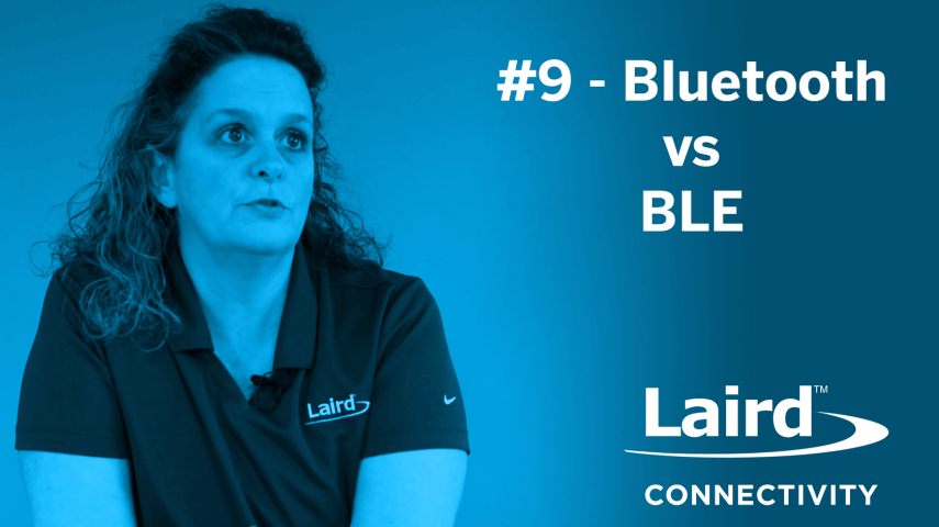 Connectivity Corner 9 - Bluetooth vs BLE