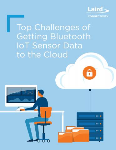 Top Challenges of Getting Bluetooth IoT Sensor Data to the Cloud
