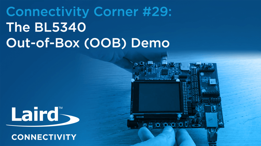 S01E29 - The BL5340 Out-of-Box (OOB) Demo