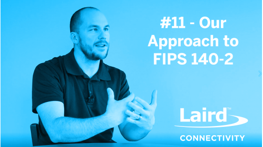 Connectivity Corner Episode 11: Our Approach to FIPS 140-2