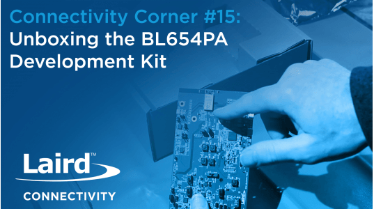 Episode 15: Unboxing the BL654PA Development Kit