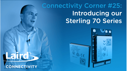 Connectivity Corner 25: Introducing our Sterling 70 Series