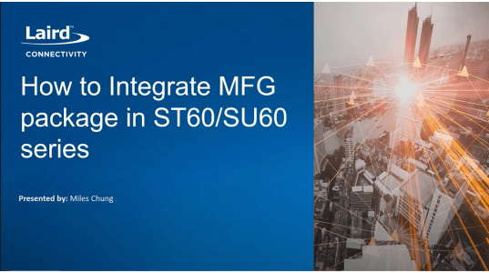 How to Integrate MFG package in ST60/SU60 series